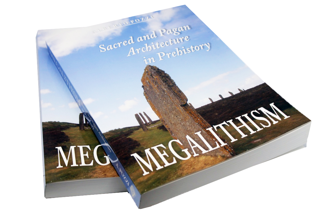 MEGALITHISM - Sacred and Pagan Architecture in Prehistory by Alberto Pozzi